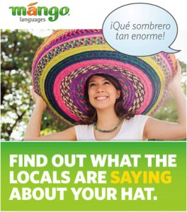 Find out what the Locals are saying about your hat. Learn a language.